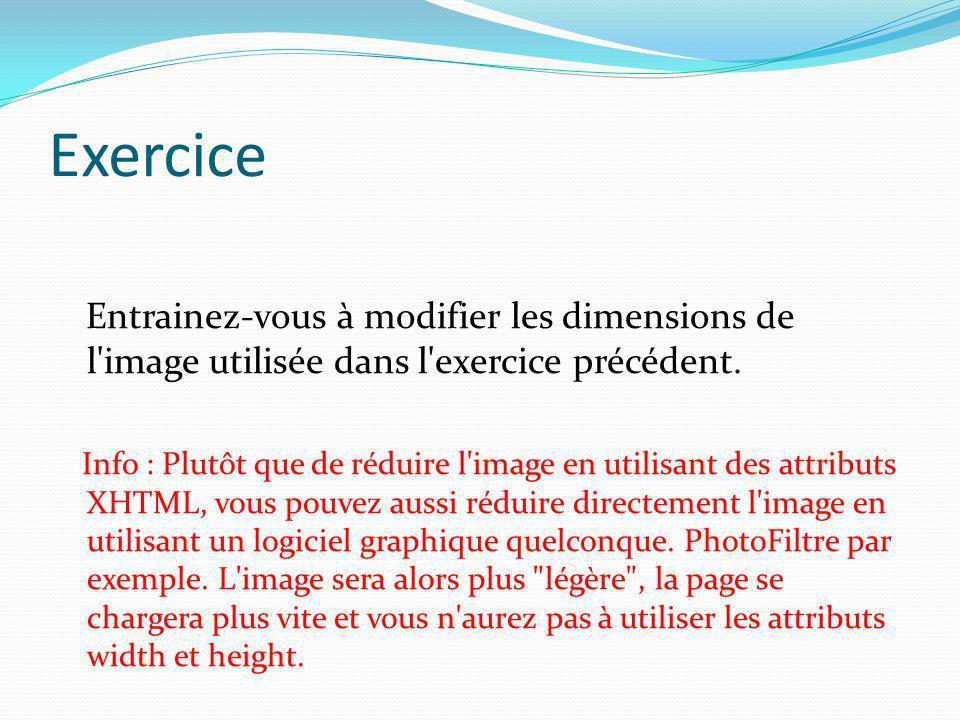 Exercice Entrainez-vous à modifier les dimensions de l image utilisée dans l exercice précédent.
