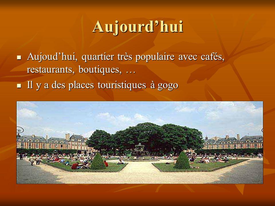Aujourdhui Aujoudhui, quartier très populaire avec cafés, restaurants, boutiques, … Aujoudhui, quartier très populaire avec cafés, restaurants, boutiq