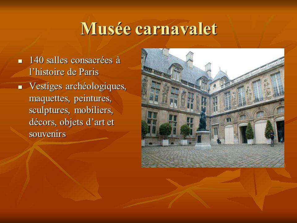 Musée carnavalet 140 salles consacrées à lhistoire de Paris 140 salles consacrées à lhistoire de Paris Vestiges archéologiques, maquettes, peintures,