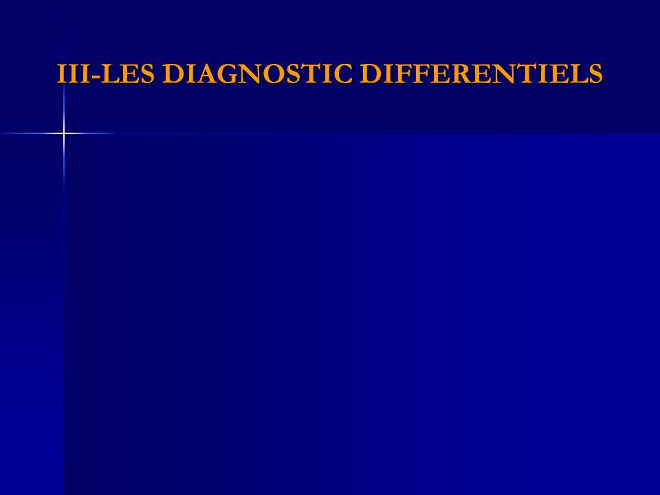III-LES DIAGNOSTIC DIFFERENTIELS
