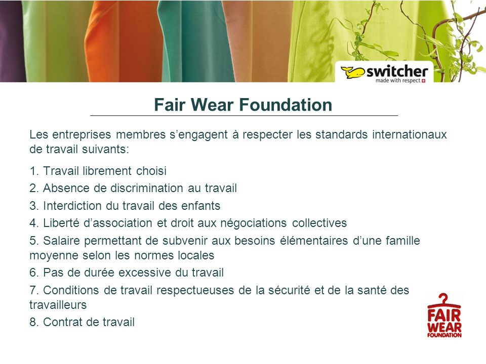 Fair Wear Foundation Les entreprises membres sengagent à respecter les standards internationaux de travail suivants: 1.