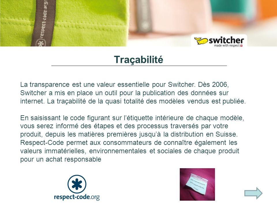 Traçabilité La transparence est une valeur essentielle pour Switcher.