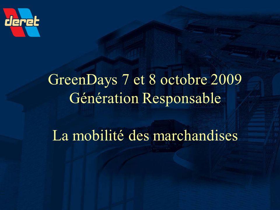 GreenDays 7 et 8 octobre 2009 Génération Responsable La mobilité des marchandises