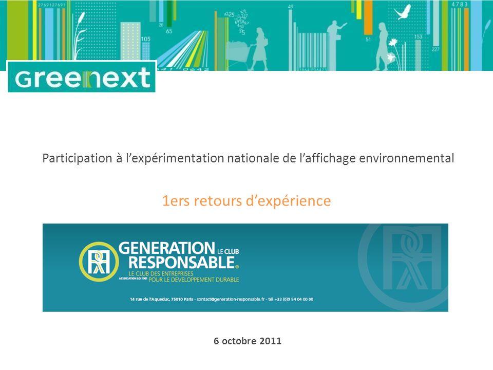 1ers retours dexpérience 6 octobre 2011 Participation à lexpérimentation nationale de laffichage environnemental