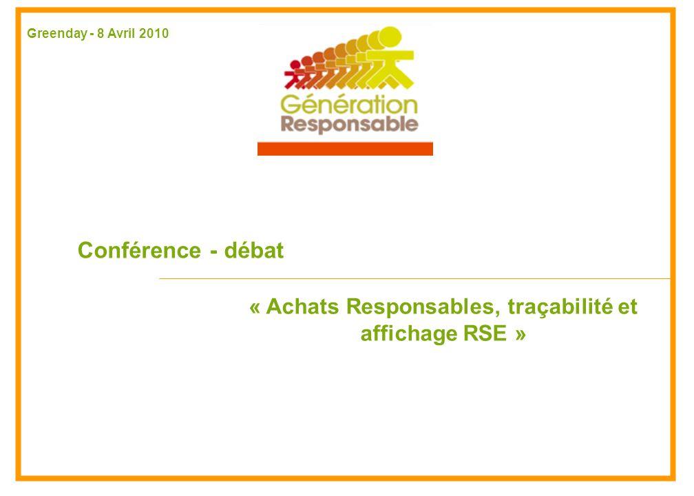 Conférence - débat « Achats Responsables, traçabilité et affichage RSE » Greenday - 8 Avril 2010