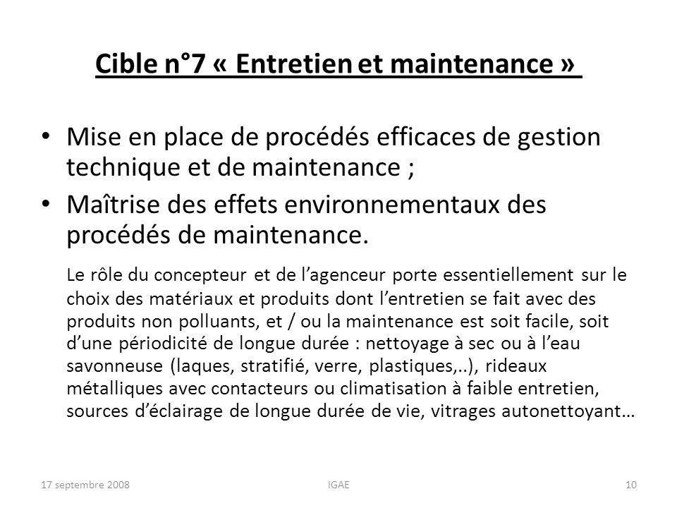 Cible n°7 « Entretien et maintenance » Mise en place de procédés efficaces de gestion technique et de maintenance ; Maîtrise des effets environnementa