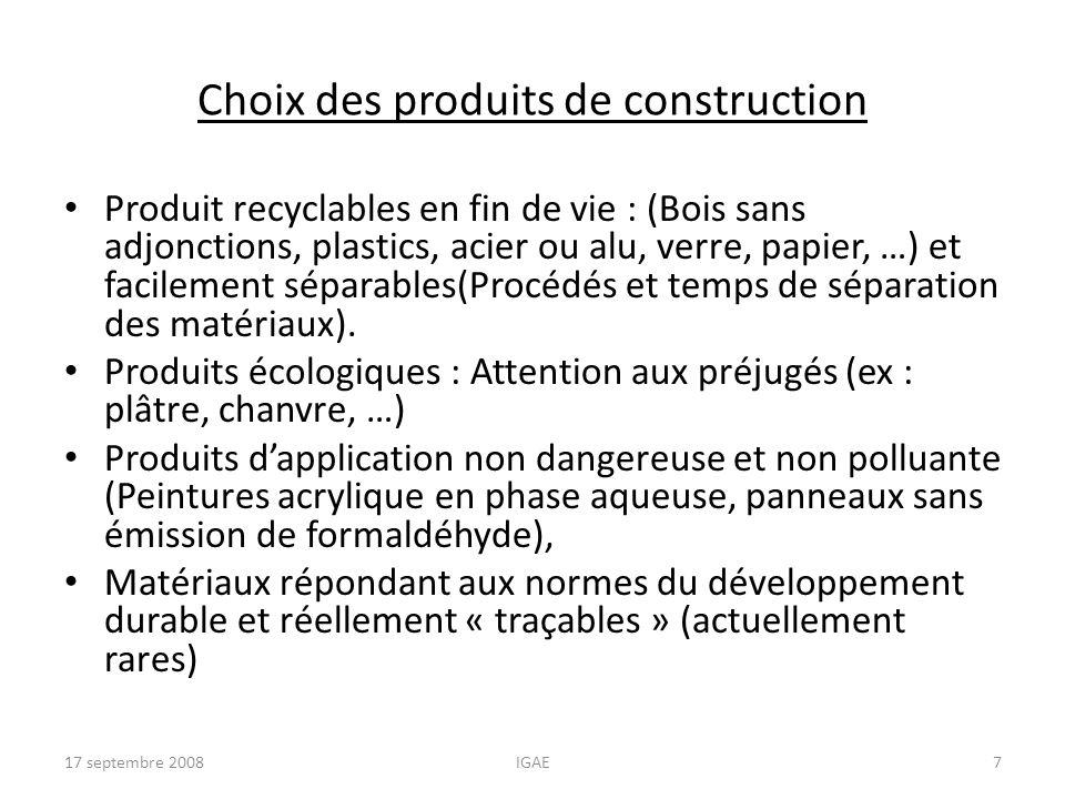 Choix des produits de construction Produit recyclables en fin de vie : (Bois sans adjonctions, plastics, acier ou alu, verre, papier, …) et facilement
