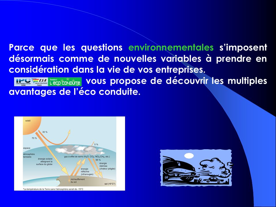 Parce que les questions environnementales simposent désormais comme de nouvelles variables à prendre en considération dans la vie de vos entreprises.