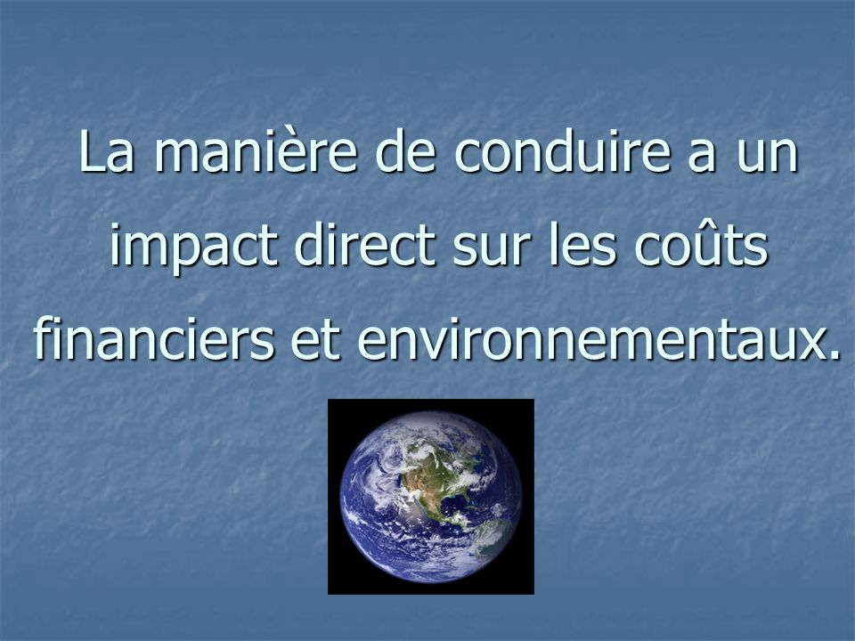 La manière de conduire a un impact direct sur les coûts financiers et environnementaux.