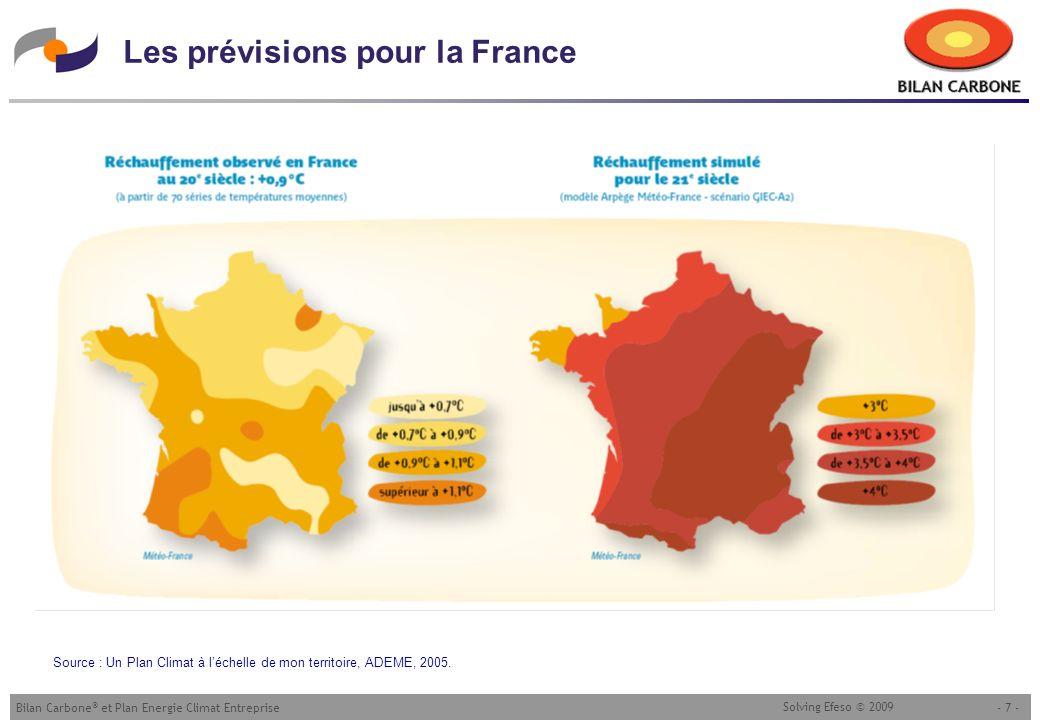 - 7 -Bilan Carbone ® et Plan Energie Climat Entreprise Solving Efeso © 2009 Les prévisions pour la France Source : Un Plan Climat à léchelle de mon te