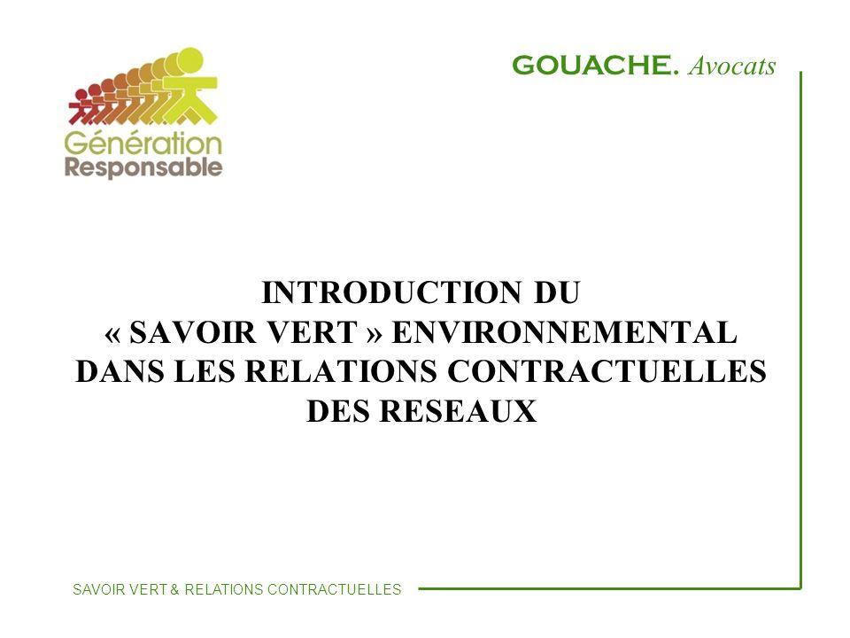 SOMMAIRE Introduction Le cadre législatif et réglementaire La contractualisation du « savoir vert » environnemental GOUACHE.
