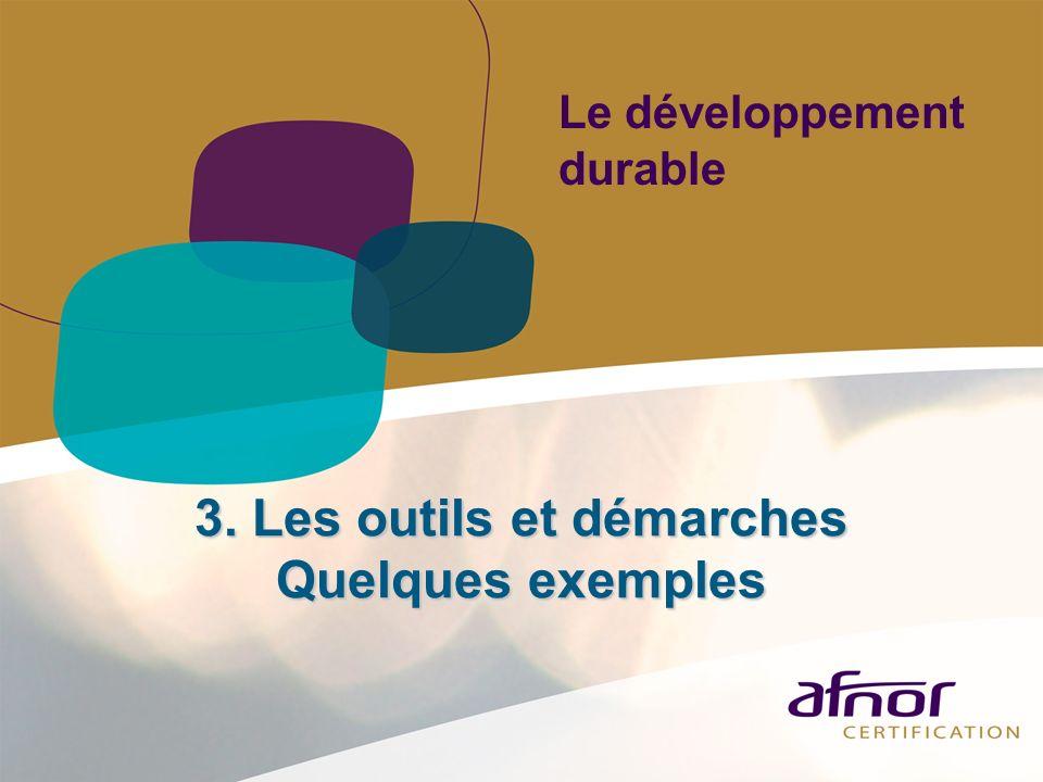 3. Les outils et démarches Quelques exemples Le développement durable