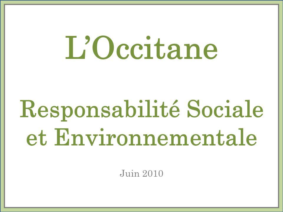 Notre Vision RSE Illustrer les valeurs du groupe LOccitane dans des actions concrètes, responsables et cohérentes partout où les marques LOccitane et Melvita sont présentes dans le monde.