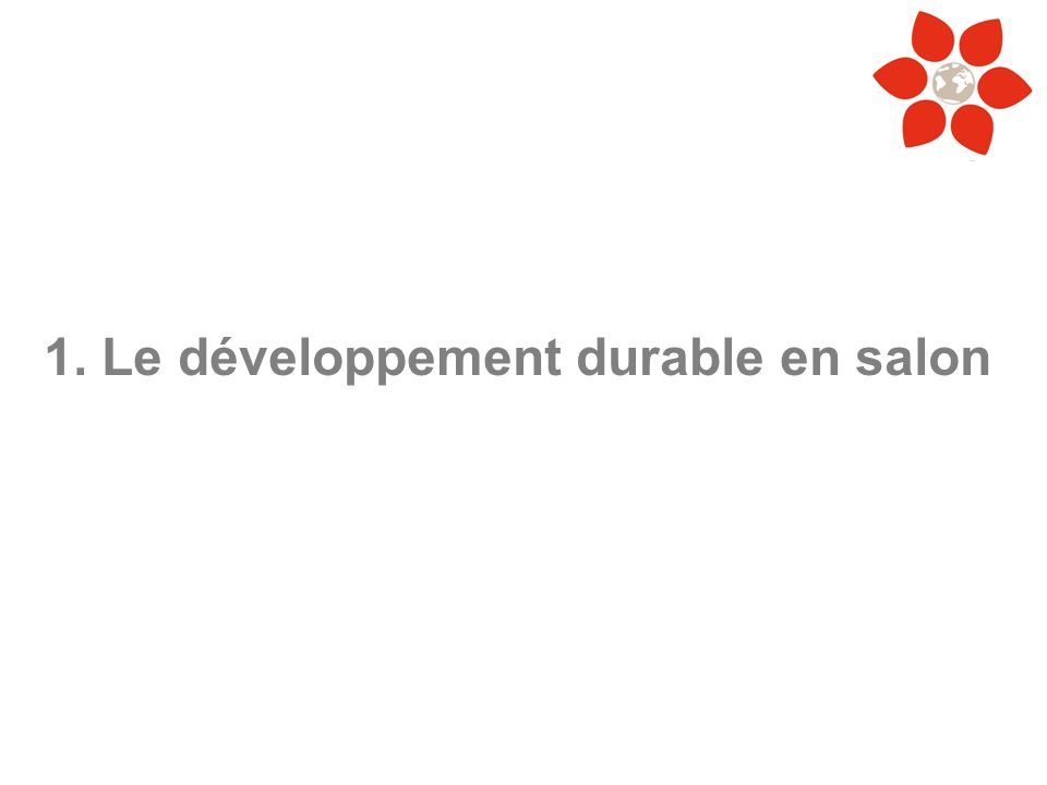 1. Le développement durable en salon