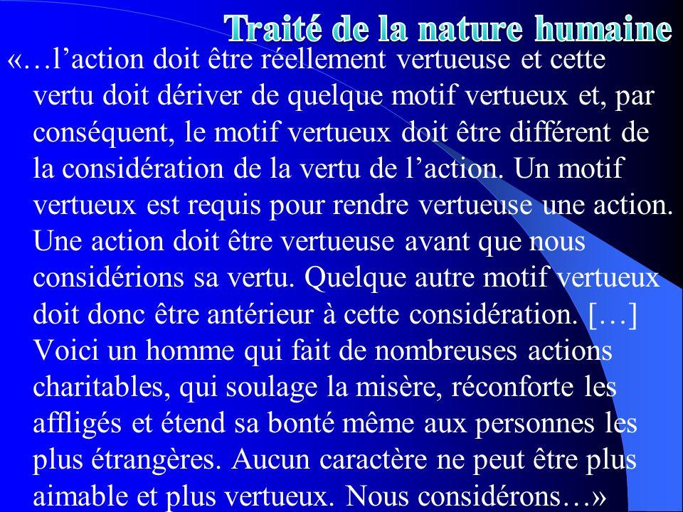«…laction doit être réellement vertueuse et cette vertu doit dériver de quelque motif vertueux et, par conséquent, le motif vertueux doit être différe
