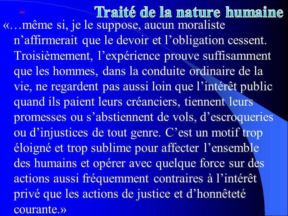 «…même si, je le suppose, aucun moraliste naffirmerait que le devoir et lobligation cessent. Troisièmement, lexpérience prouve suffisamment que les ho