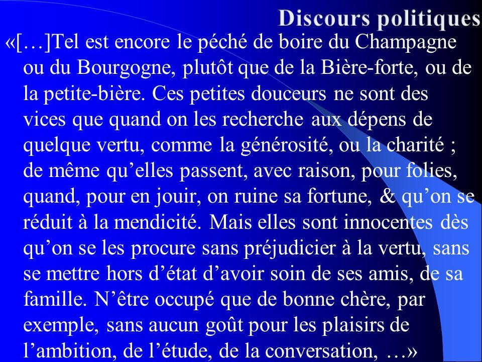 «[…]Tel est encore le péché de boire du Champagne ou du Bourgogne, plutôt que de la Bière-forte, ou de la petite-bière. Ces petites douceurs ne sont d