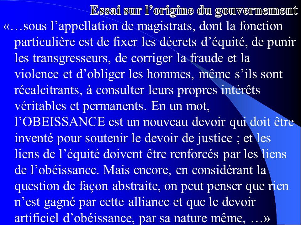 «…sous lappellation de magistrats, dont la fonction particulière est de fixer les décrets déquité, de punir les transgresseurs, de corriger la fraude