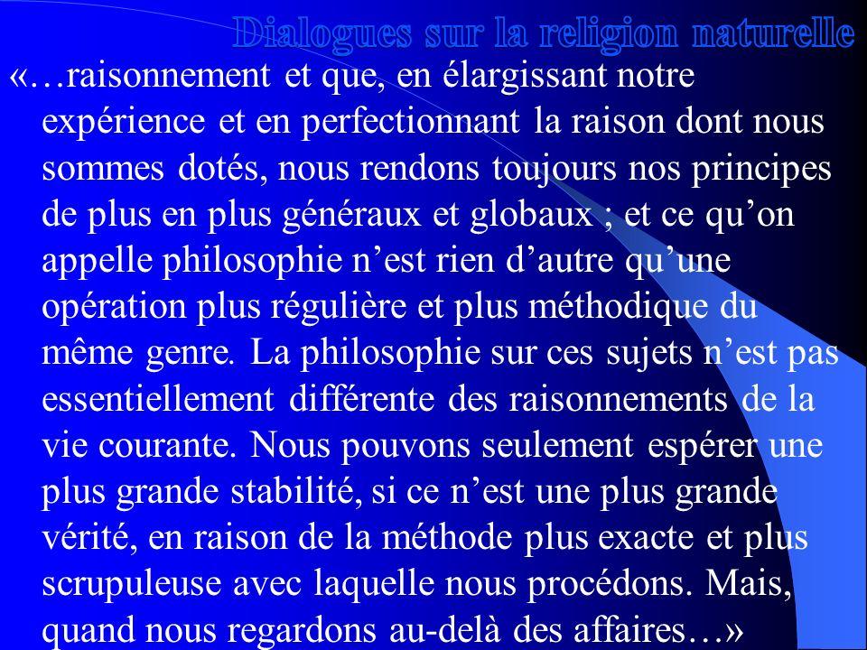 «…raisonnement et que, en élargissant notre expérience et en perfectionnant la raison dont nous sommes dotés, nous rendons toujours nos principes de p