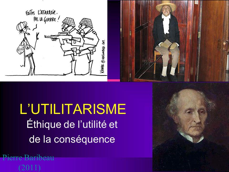 DÉFINITION DE LUTILITARISME «Lexpression « utilitarisme » désigne, daprès ses partisans, la doctrine selon laquelle « le bonheur » est le bien suprême de la vie.