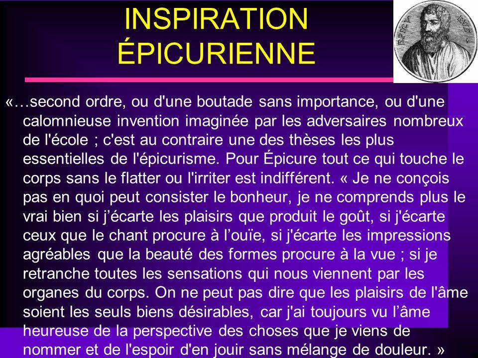 INSPIRATION ÉPICURIENNE «…second ordre, ou d'une boutade sans importance, ou d'une calomnieuse invention imaginée par les adversaires nombreux de l'éc