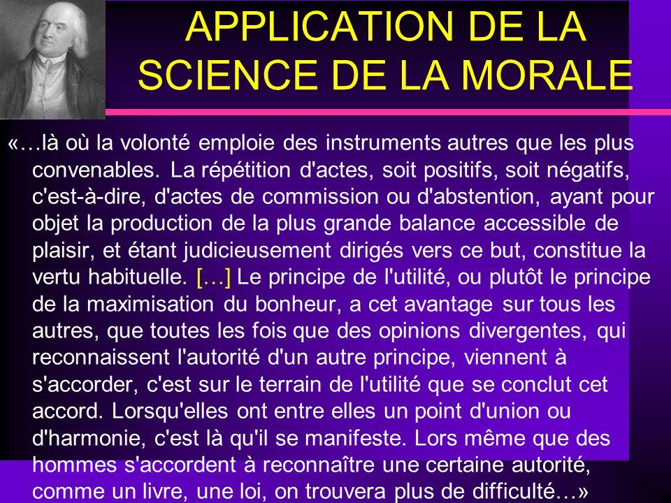APPLICATION DE LA SCIENCE DE LA MORALE «…là où la volonté emploie des instruments autres que les plus convenables. La répétition d'actes, soit positif