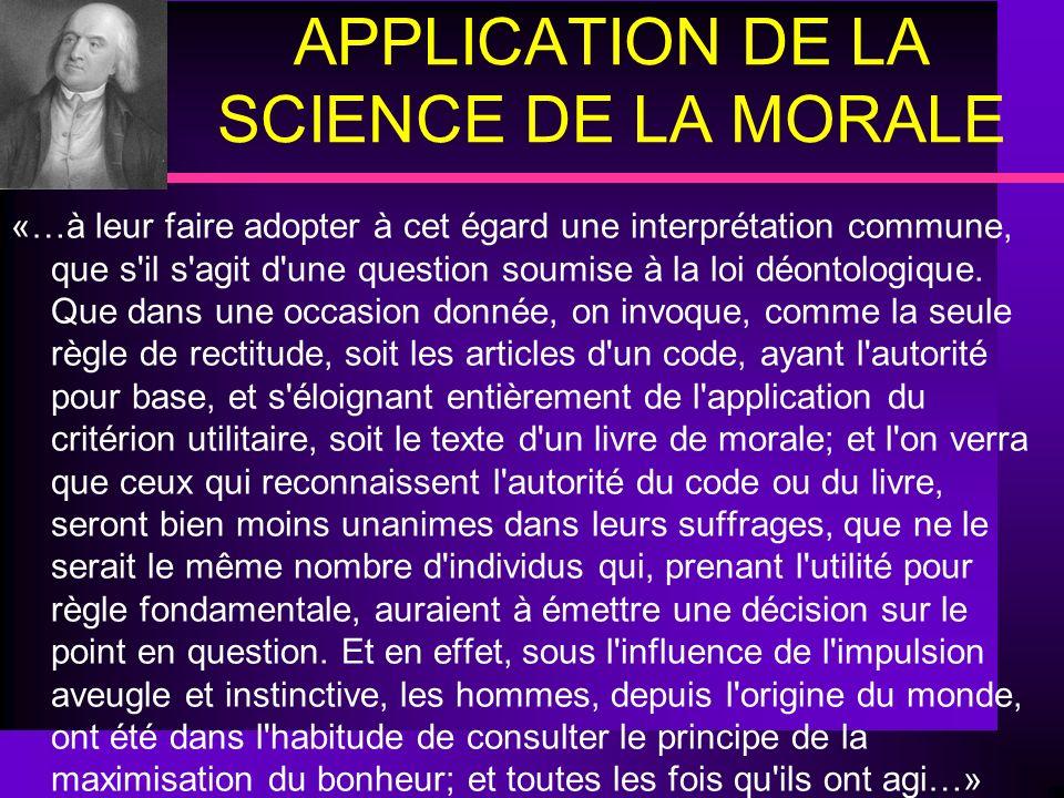 APPLICATION DE LA SCIENCE DE LA MORALE «…à leur faire adopter à cet égard une interprétation commune, que s'il s'agit d'une question soumise à la loi