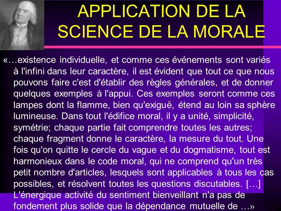 APPLICATION DE LA SCIENCE DE LA MORALE «…existence individuelle, et comme ces événements sont variés à l'infini dans leur caractère, il est évident qu