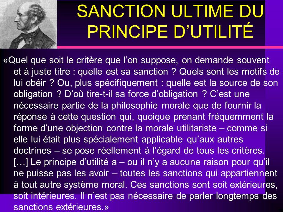 SANCTION ULTIME DU PRINCIPE DUTILITÉ «Quel que soit le critère que lon suppose, on demande souvent et à juste titre : quelle est sa sanction ? Quels s
