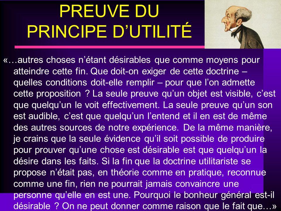 PREUVE DU PRINCIPE DUTILITÉ «…autres choses nétant désirables que comme moyens pour atteindre cette fin. Que doit-on exiger de cette doctrine – quelle