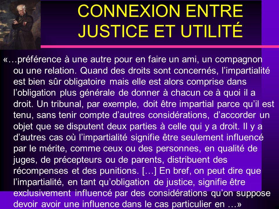 CONNEXION ENTRE JUSTICE ET UTILITÉ «…préférence à une autre pour en faire un ami, un compagnon ou une relation. Quand des droits sont concernés, limpa