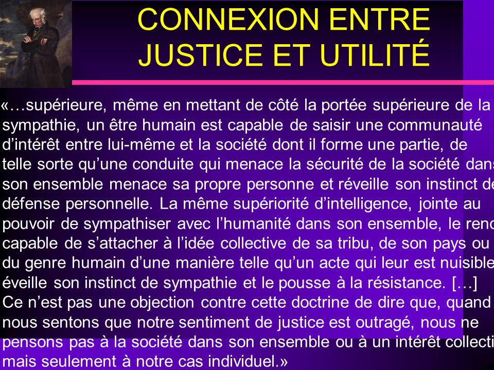 CONNEXION ENTRE JUSTICE ET UTILITÉ …«…supérieure, même en mettant de côté la portée supérieure de la sympathie, un être humain est capable de saisir u