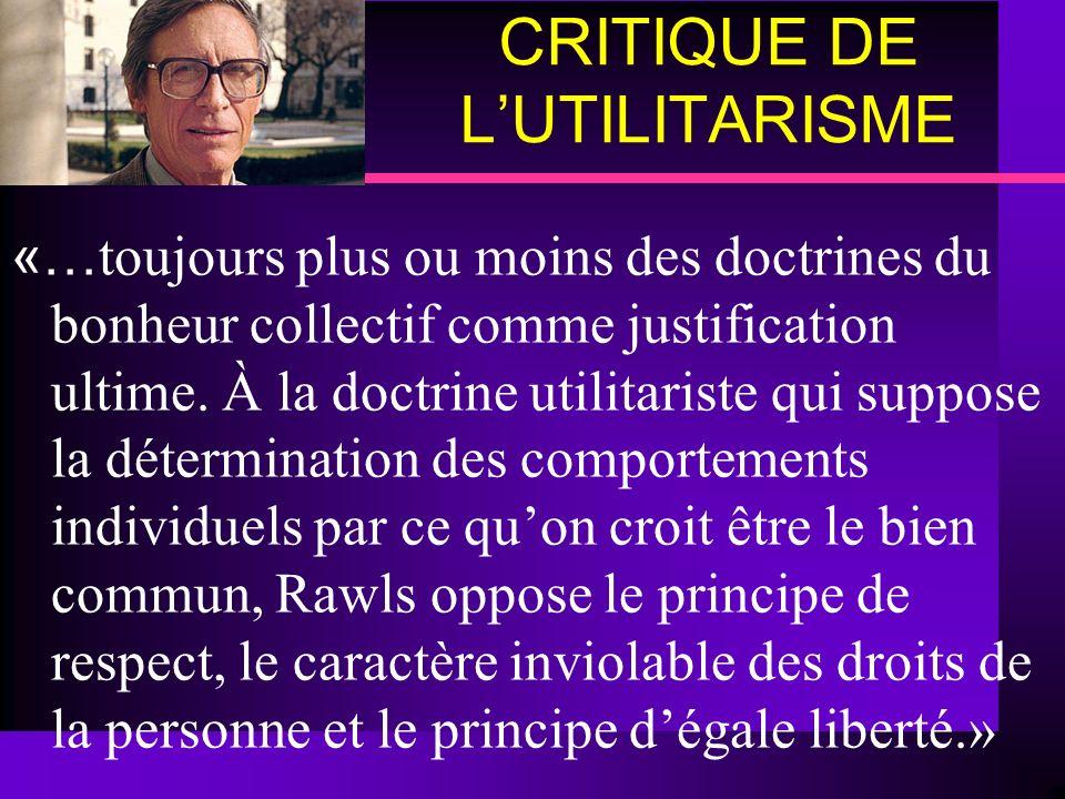 CRITIQUE DE LUTILITARISME «… toujours plus ou moins des doctrines du bonheur collectif comme justification ultime. À la doctrine utilitariste qui supp