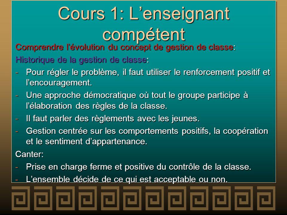 Cours 1: Lenseignant compétent Comprendre lévolution du concept de gestion de classe: Historique de la gestion de classe: -Pour régler le problème, il