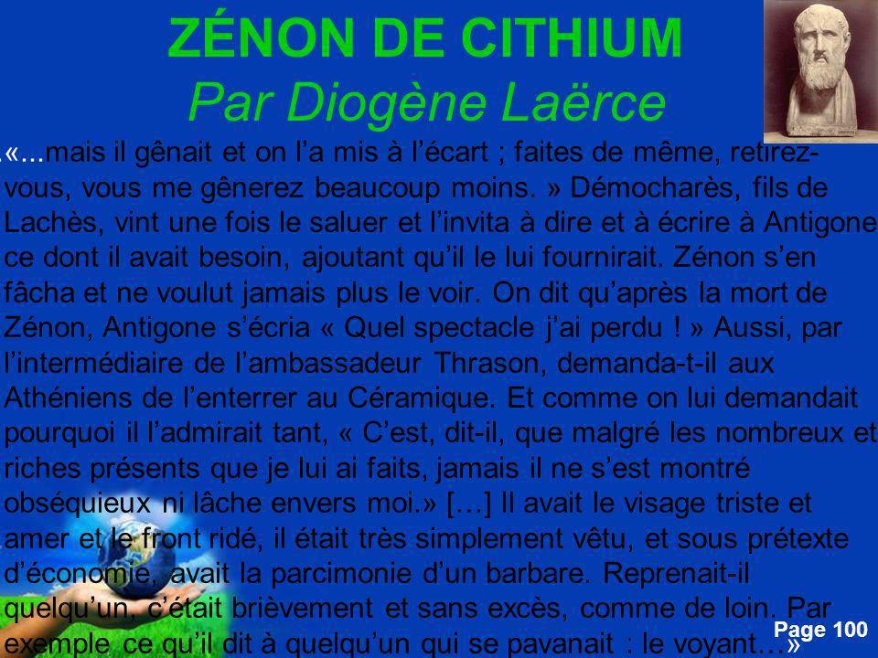 Free Powerpoint Templates Page 100 ZÉNON DE CITHIUM Par Diogène Laërce....«...mais il gênait et on la mis à lécart ; faites de même, retirez- vous, vo
