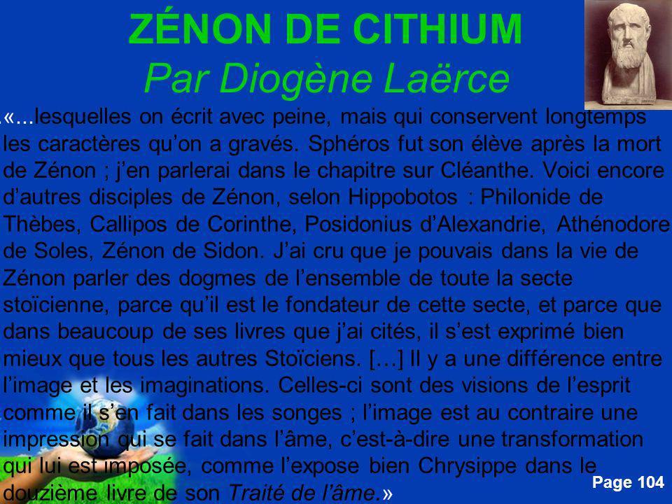 Free Powerpoint Templates Page 104 ZÉNON DE CITHIUM Par Diogène Laërce....«...lesquelles on écrit avec peine, mais qui conservent longtemps les caract