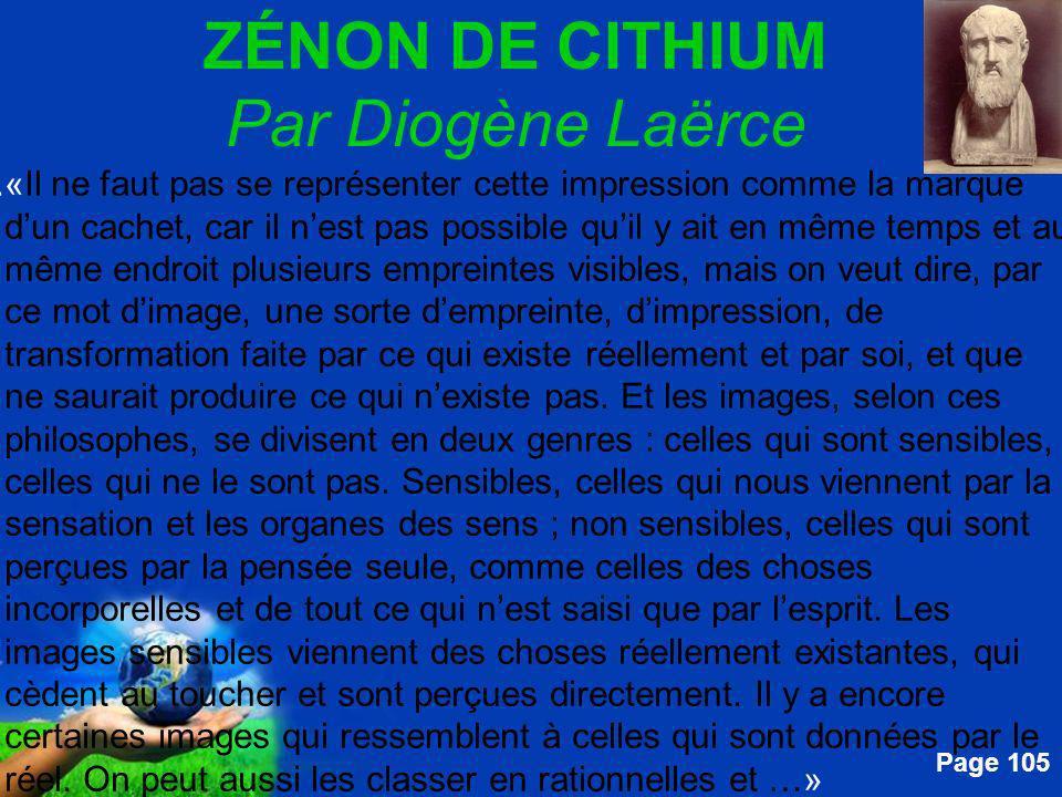 Free Powerpoint Templates Page 105 ZÉNON DE CITHIUM Par Diogène Laërce....«Il ne faut pas se représenter cette impression comme la marque dun cachet,