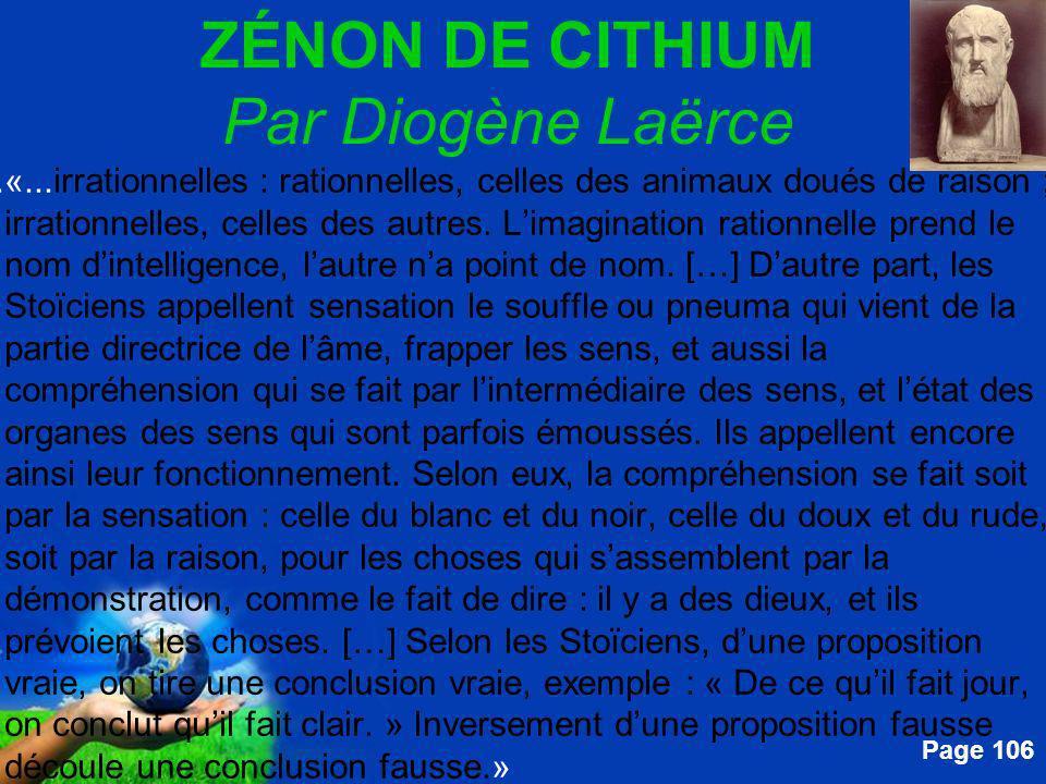 Free Powerpoint Templates Page 106 ZÉNON DE CITHIUM Par Diogène Laërce....«...irrationnelles : rationnelles, celles des animaux doués de raison ; irra