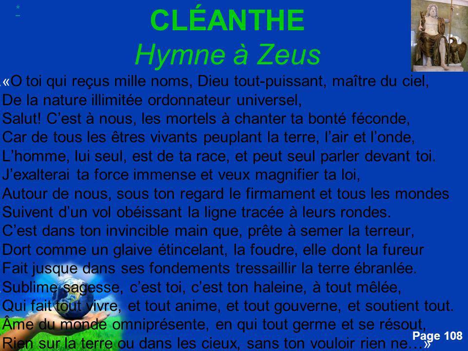 Free Powerpoint Templates Page 108 CLÉANTHE Hymne à Zeus....« O toi qui reçus mille noms, Dieu tout-puissant, maître du ciel, De la nature illimitée o