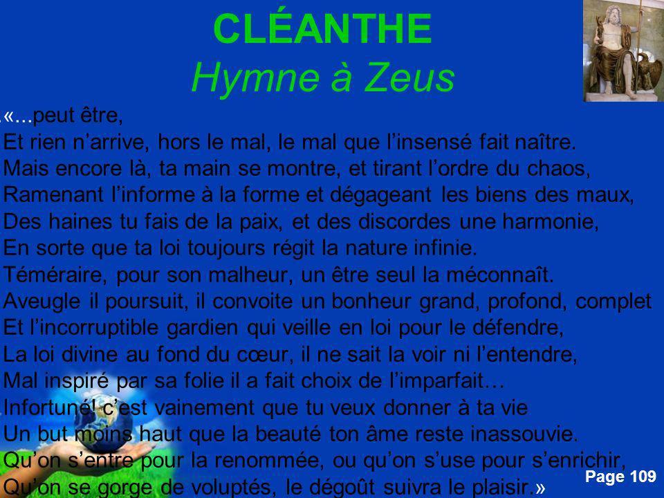 Free Powerpoint Templates Page 109 CLÉANTHE Hymne à Zeus....«... peut être, Et rien narrive, hors le mal, le mal que linsensé fait naître. Mais encore