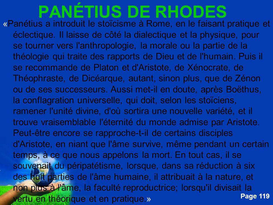 Free Powerpoint Templates Page 119 PANÉTIUS DE RHODES « Panétius a introduit le stoïcisme à Rome, en le faisant pratique et éclectique. Il laisse de c