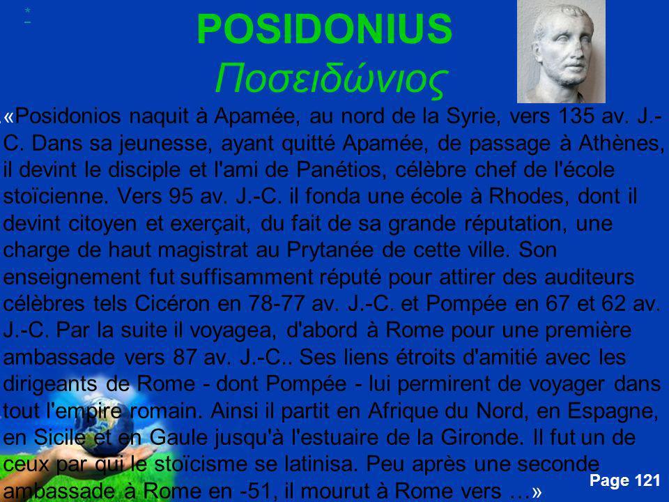 Free Powerpoint Templates Page 121 POSIDONIUS Ποσειδώνιος....« Posidonios naquit à Apamée, au nord de la Syrie, vers 135 av. J.- C. Dans sa jeunesse,