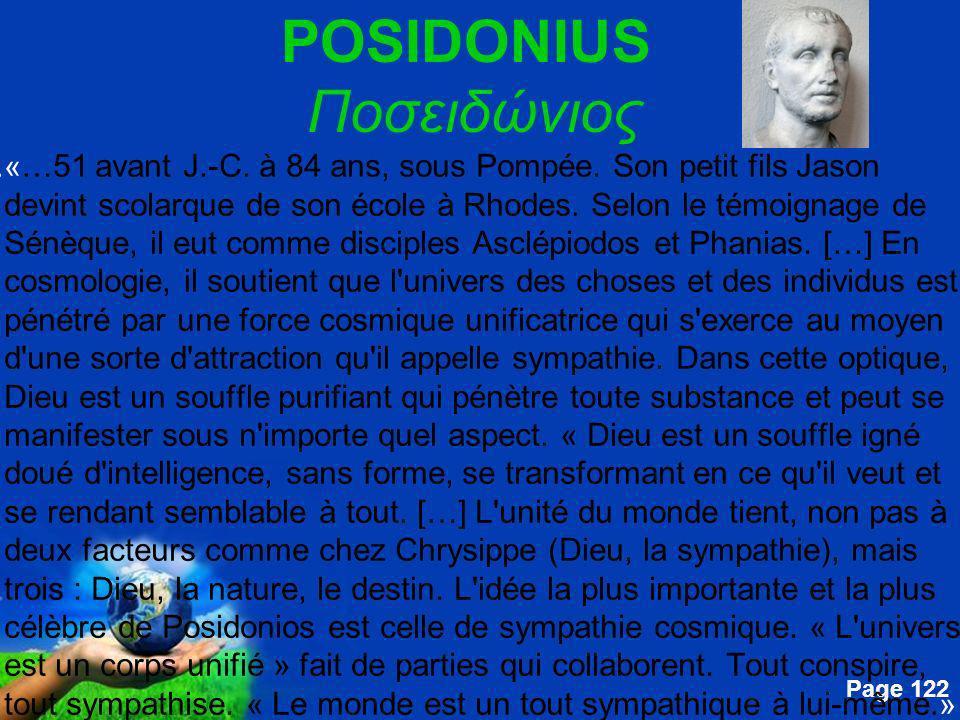 Free Powerpoint Templates Page 122 POSIDONIUS Ποσειδώνιος....« …51 avant J.-C. à 84 ans, sous Pompée. Son petit fils Jason devint scolarque de son éco