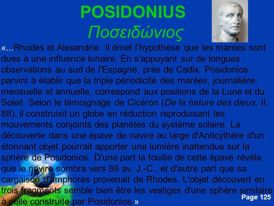 Free Powerpoint Templates Page 125 POSIDONIUS Ποσειδώνιος....«... Rhodes et Alexandrie. Il émet lhypothèse que les marées sont dues à une influence lu