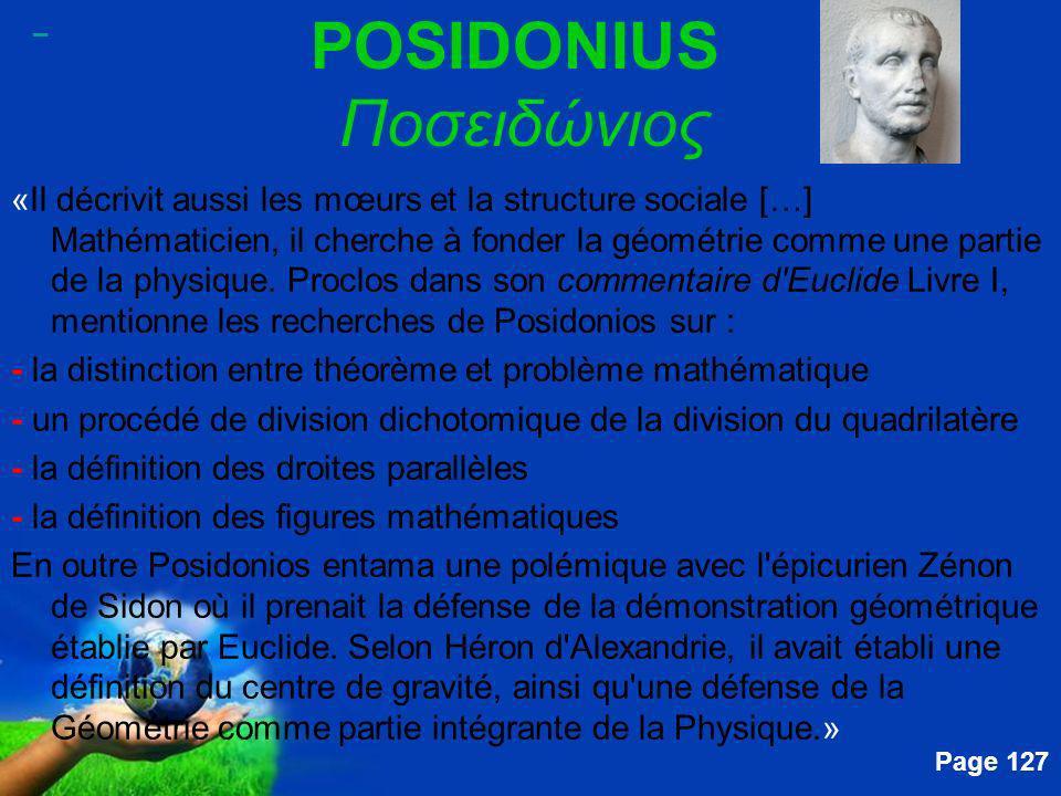 Free Powerpoint Templates Page 127 POSIDONIUS Ποσειδώνιος «Il décrivit aussi les mœurs et la structure sociale […] Mathématicien, il cherche à fonder