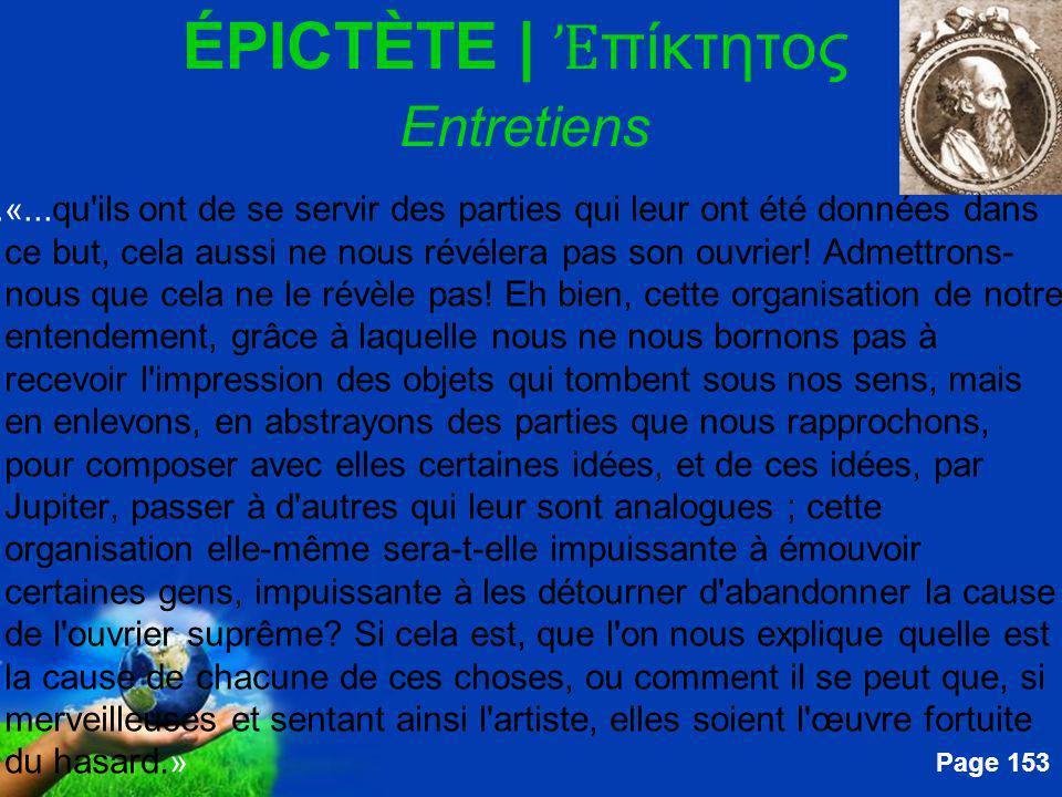 Free Powerpoint Templates Page 153 ÉPICTÈTE   πίκτητος Entretiens....«... qu'ils ont de se servir des parties qui leur ont été données dans ce but, ce