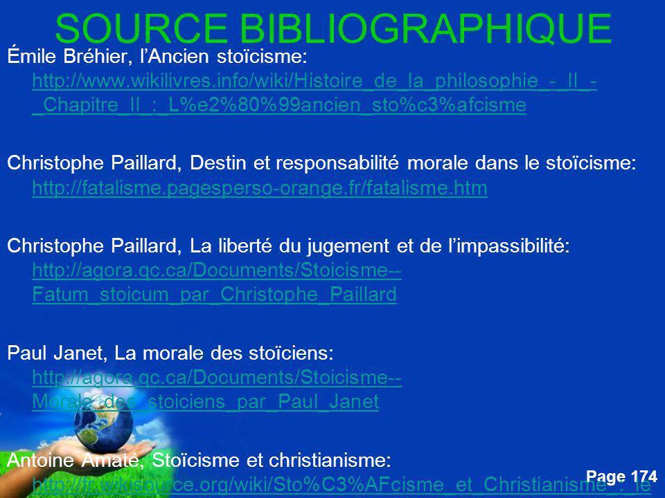 Free Powerpoint Templates Page 174 SOURCE BIBLIOGRAPHIQUE Émile Bréhier, lAncien stoïcisme: http://www.wikilivres.info/wiki/Histoire_de_la_philosophie