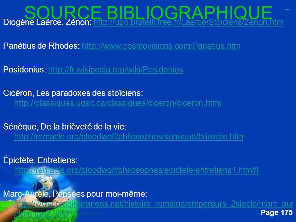 Free Powerpoint Templates Page 175 SOURCE BIBLIOGRAPHIQUE Diogène Laërce, Zénon: http://ugo.bratelli.free.fr/Laerce/Stoiciens/Zenon.htmhttp://ugo.brat