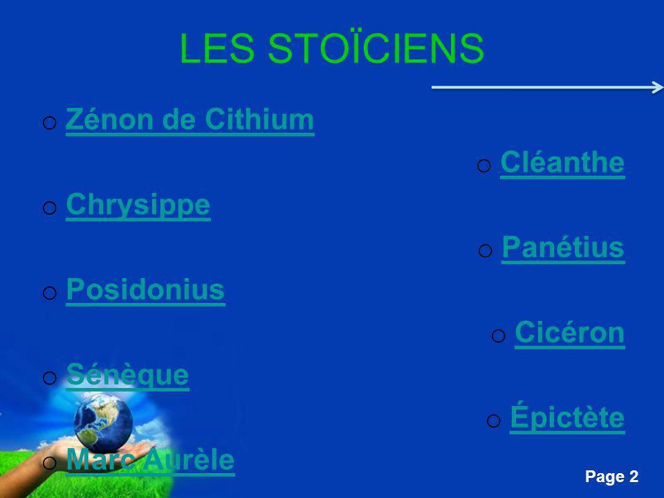 Free Powerpoint Templates Page 2 LES STOÏCIENS o Zénon de Cithium Zénon de Cithium o Cléanthe Cléanthe o Chrysippe Chrysippe o Panétius Panétius o Pos