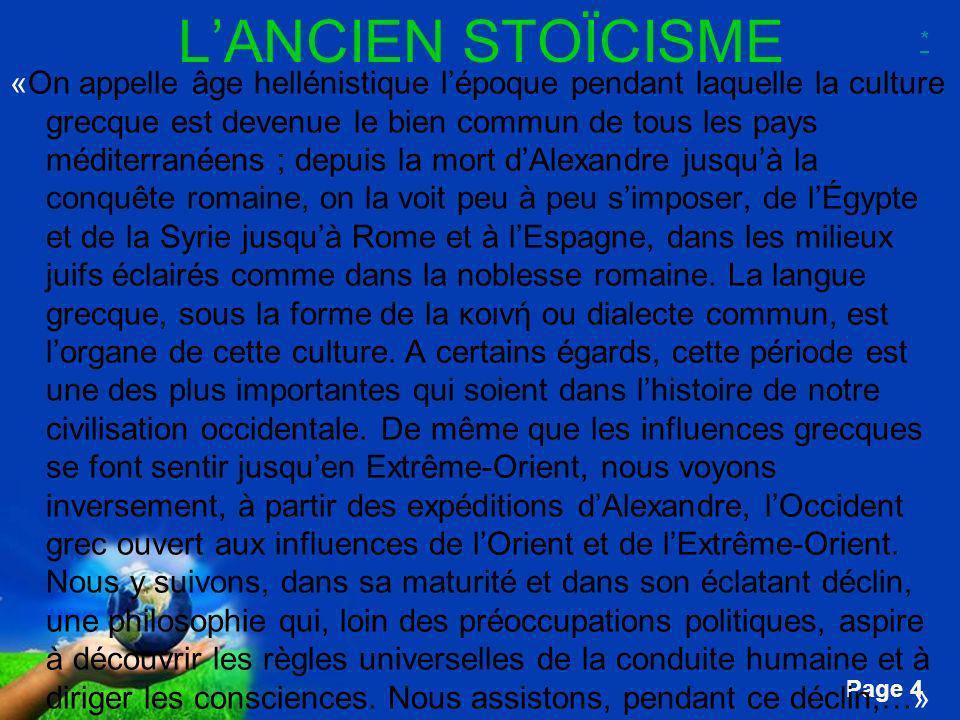 Free Powerpoint Templates Page 4 LANCIEN STOÏCISME «On appelle âge hellénistique lépoque pendant laquelle la culture grecque est devenue le bien commu